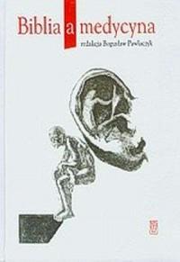 Biblia a medycyna + dodatek - ryciny (kazuistyka medyczna - 24 strony) - okładka książki