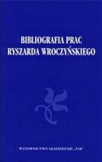 Bibliografia prac Ryszarda Wroczyńskiego - okładka książki