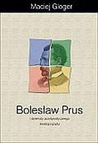 Bolesław Prus i dylematy pozytywistycznego światopoglądu - okładka książki