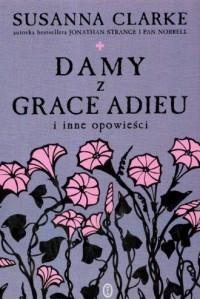 Damy z Grace Adieu - Susanna Clarke - okładka książki