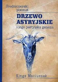 Średnioperski poemat: Drzewo asyryjskie i jego partyjska geneza - okładka książki