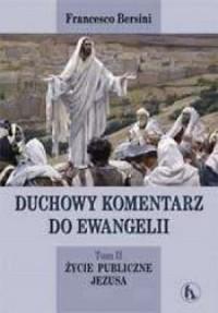 Duchowy komentarz do Ewangelii. Tom 2. Życie publiczne Jezusa - okładka książki