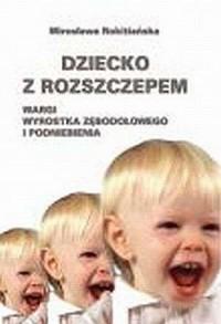 Dziecko z rozszczepem wargi, wyrostka zębodołowego i podniebienia - okładka książki