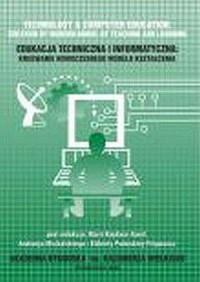Edukacja techniczna i informatyczna: kreowanie nowoczesnego modelu kształcenia - okładka książki