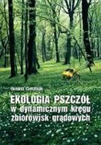 Ekologia pszczół w dynamicznym kręgu - okładka książki