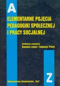 Elementarne pojęcia pedagogiki społecznej i pracy socjalnej - okładka książki