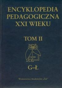 Encyklopedia pedagogiczna XXI wieku. Tom 2. G-Ł - okładka książki