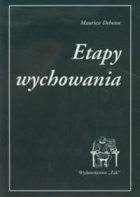 Etapy wychowania - Maurice Debesse - okładka książki