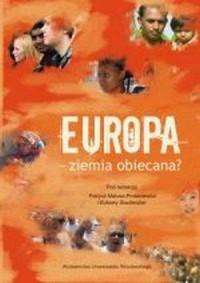 Europa - ziemia obiecana? - Patrycja Matusz-Protasiewicz - okładka książki