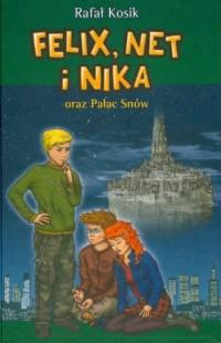 Felix, Net i Nika oraz Pałac Snów - okładka książki