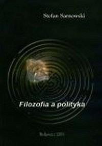 Filozofia a polityka - Stefan Sarnowski - okładka książki