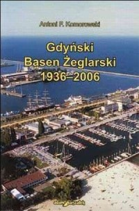 Gdyński Basen Żeglarski 1936-2006 - okładka książki