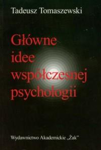 Główne idee współczesnej psychologii - okładka książki