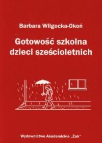 Gotowość szkolna dzieci sześcioletnich - okładka książki