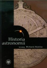 Historia astronomii - Michael Hoskin - okładka książki