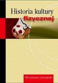 Historia kultury fizycznej - Włodzimierz Jastrzębski - okładka książki