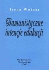 Humanistyczne intencje edukacji - okładka książki