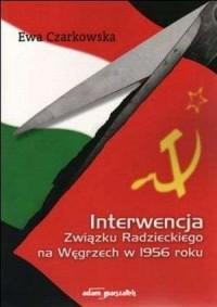 Interwencja Związku Radzieckiego na Węgrzech w 1956 roku - okładka książki