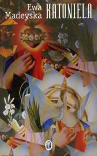 Katoniela - Ewa Madeyska - okładka książki