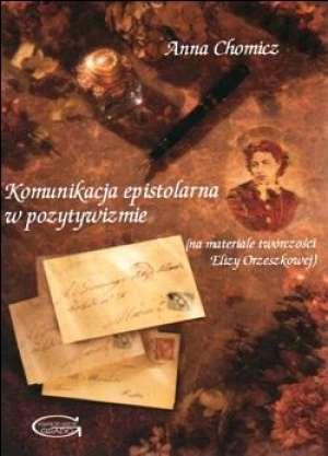 Komunikacja epistolarna w pozytywizmie - okładka książki