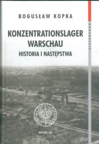 Konzentrationslager Warschau. Historia i następstwa. Seria: Monografie - okładka książki