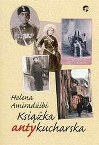 Książka antykucharska - Helena Amiradżibi - okładka książki
