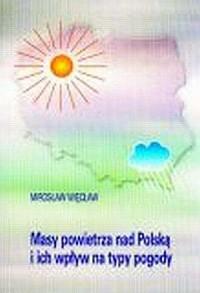 Masy powietrza nad Polską i ich wpływ na typy pogody - okładka książki