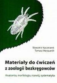 Materiały do ćwiczeń z zoologii bezkręgowców. Anatomia, morfologia, rozwój, systematyka - okładka książki