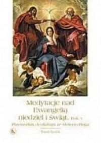 Medytacje nad Ewangelią niedziel i świąt. Rok A. Przewodnik do dialogu ze słowem Boga - okładka książki