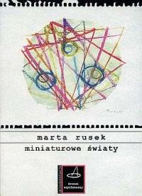 Miniaturowe światy - Marta Rusek - okładka książki