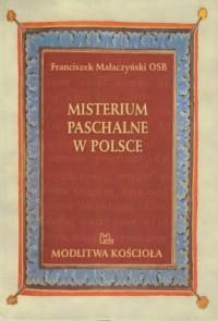Misterium Paschalne w Polsce. Modlitwa Kościoła - okładka książki