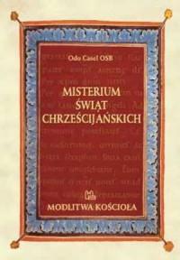 Misterium świąt chrześcijańskich. Modlitwa Kościoła - okładka książki