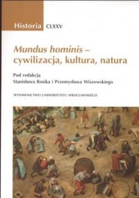 Mundus hominis - cywilizacja, kultura, natura. Wokół interdyscyplinarności badań historycznych. Historia CLXXV - okładka książki
