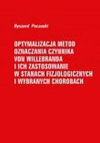 Optymalizacja metod oznaczania czynnika von Willebranda i ich zastosowanie w stanach fizjologicznych i wybranych chorobach - okładka książki