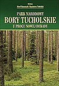 Park Narodowy Bory Tucholskie u progu nowej dekady - okładka książki