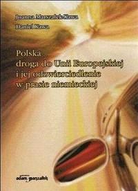 Polska droga do Unii Europejskiej i jej odzwierciedlenie w prasie niemieckiej - okładka książki