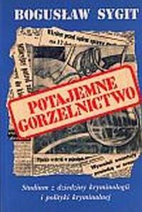 Potajemne gorzelnictwo. Studium z dziedziny kryminologii i polityki kryminalnej - okładka książki