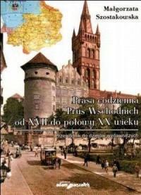Prasa codzienna Prus Wschodnich od XVII do połowy XX wieku. Przewodnik do dziejów wydawniczych - okładka książki