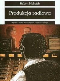 Produkcja radiowa - Robert McLeish - okładka książki