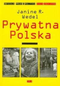 Prywatna Polska. Obyczaje, prawo i polityka. Życie codzienne - okładka książki