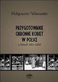 Przygotowanie obronne kobiet w Polsce w latach 1921-1939 - okładka książki