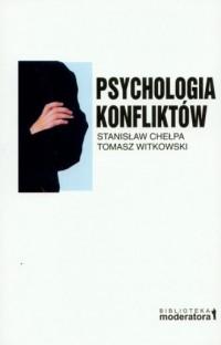 Psychologia konfliktów. Seria: Biblioteka Moderatora - okładka książki