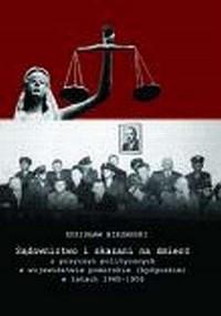 Sądownictwo i skazani na śmierć z przyczyn politycznych w województwie pomorskim (bydgoskim) w latach 1945-1956 - okładka książki
