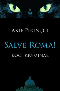 Salve Roma! Koci kryminał - okładka książki