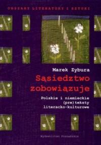 Sąsiedztwo zobowiązuje. Polskie i niemieckie (pre)teksty literacko-kulturowe. Obszary literatury i sztuki - okładka książki