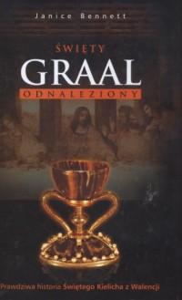 Święty Graal odnaleziony. Prawdziwa - okładka książki