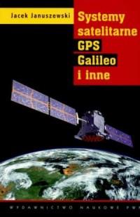 Systemy satelitarne GPS Galileo i inne - okładka książki