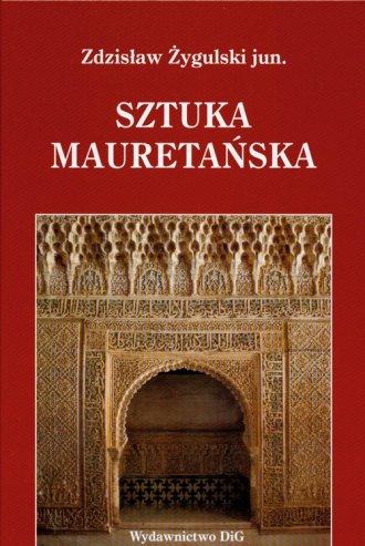 Sztuka mauretańska i jej echa w - okładka książki