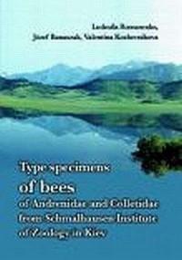 Type specimens of bees of Andrenidae and Colletidae from Schmalhausen of zoology in Kiev - okładka książki