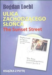 Ulica Zachodzącego Słońca (wersja pol./ang.) (+ CD) - okładka książki
